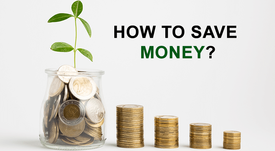 How To Save Money – Get To Know About The Ways